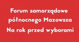 Forum Samorządowe Północnego Mazowsza. Na rok przed wyborami [ZAPROSZENIE]